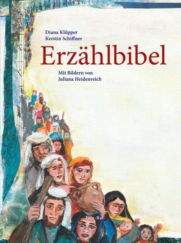 Cover Buch Erzählbibel von Diana Klöppner, Kerstin Schiffner und Juliana Heidenreich